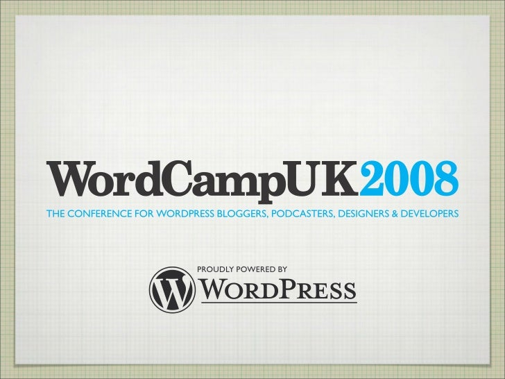 WordPress Is Not A Blog from WordCamp UK 2008