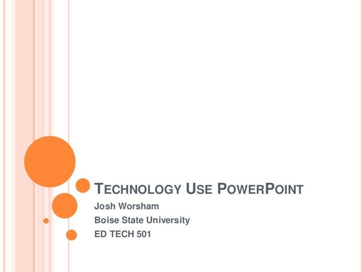 Worsham technology use power point draft