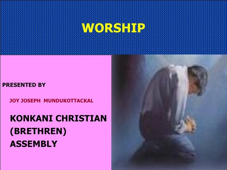 WORSHIP PRESENTED BY JOY JOSEPH  MUNDUKOTTACKAL KONKANI CHRISTIAN  (BRETHREN) ASSEMBLY