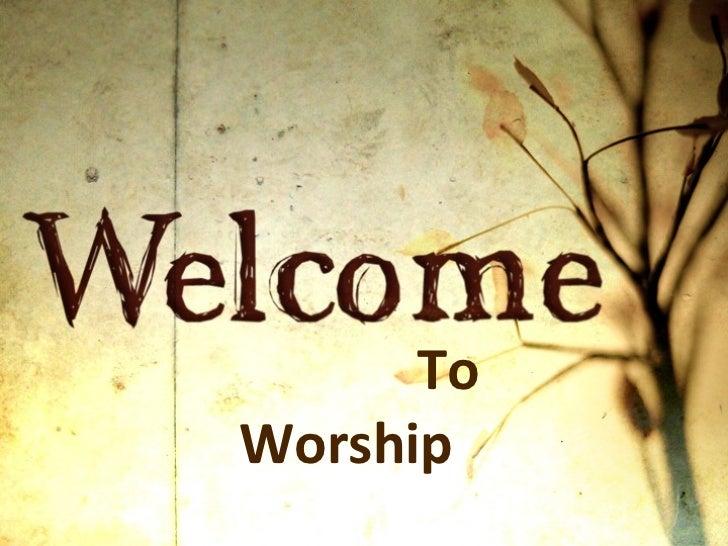 To Worship www.tpog.net