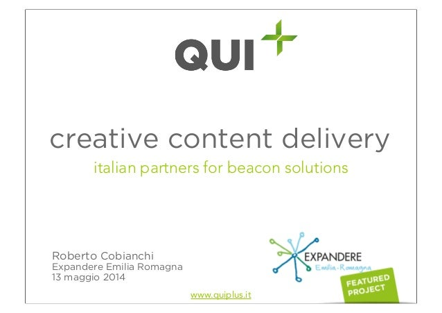 QUI+ creative content delivery   italian partners for beacon solutions