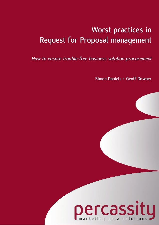 Worst practices in    Request for Proposal managementHow to ensure trouble-‐free business solution procurement            ...