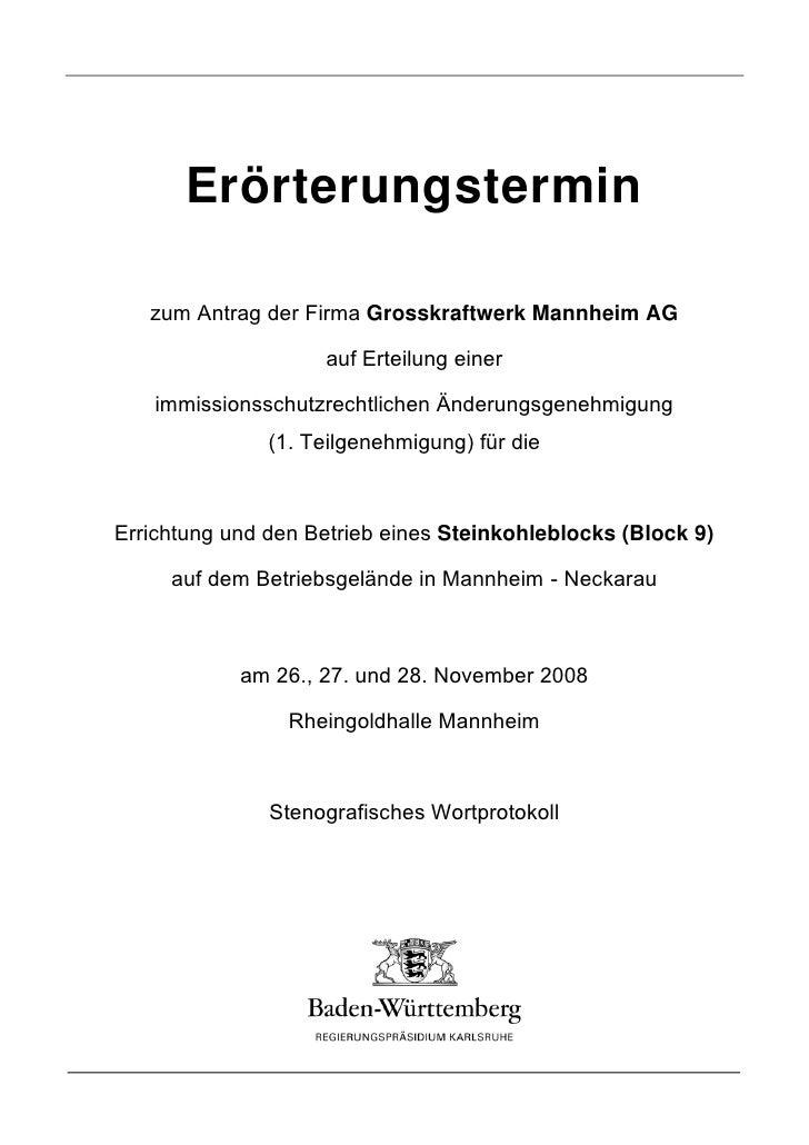 Erörterungstermin     zum Antrag der Firma Grosskraftwerk Mannheim AG                      auf Erteilung einer     immissi...