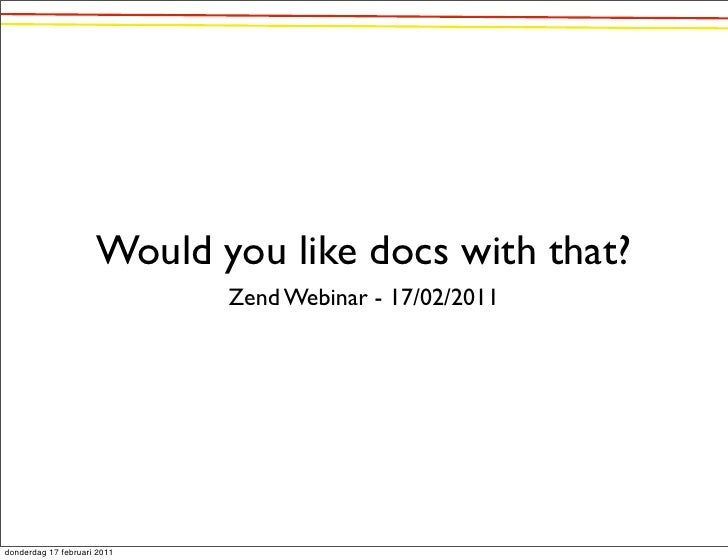 Would you like docs with that? - Zend Webinar