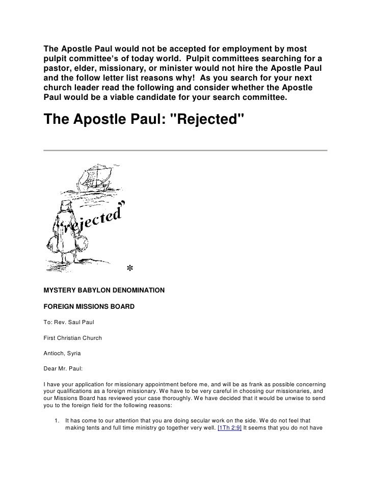 The Apostle Paul would not be accepted for employment by most pulpit committee's of today world.  Pulpit committees search...