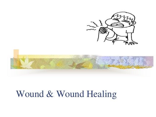 Wound & Wound Healing