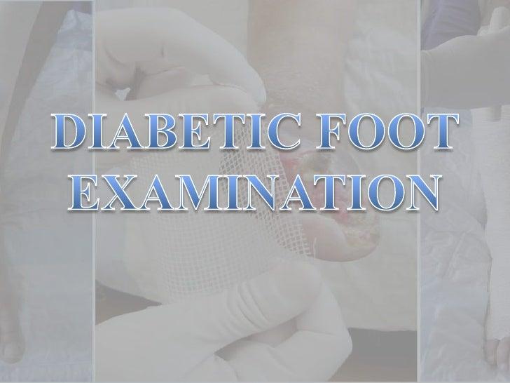 DIABETIC FOOT EXAMINATION<br />