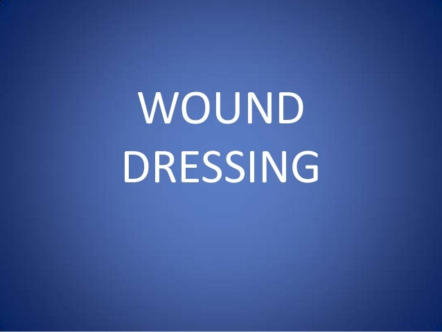Wounddressing 100814034410-phpapp01 (1)