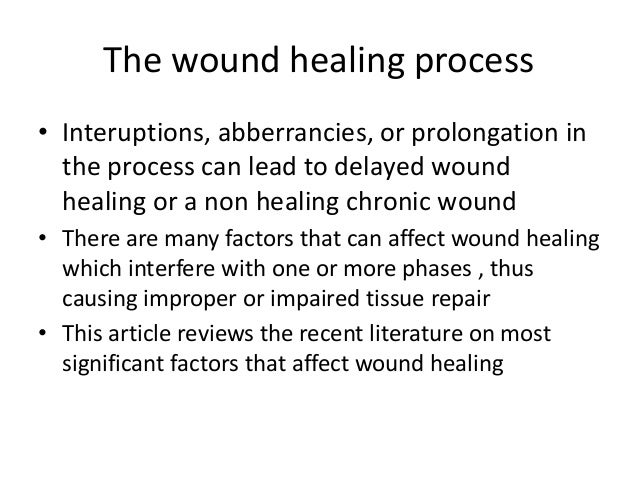 patient factors that affect wound healing There are many factors that can affect wound healing which interfere with one or   the exception may be those cardiac patients who must be maintained on.