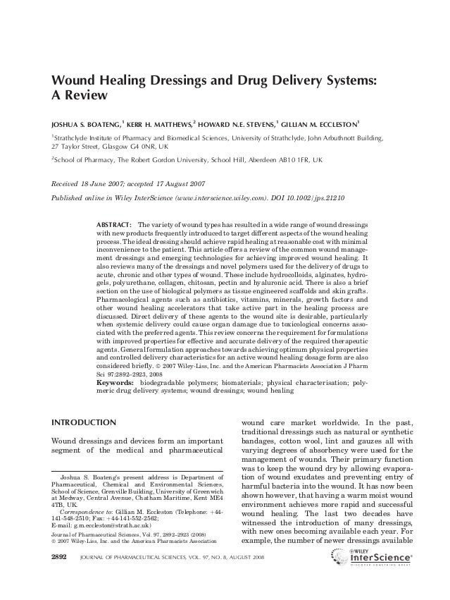 Wound Healing Dressings and Drug Delivery Systems:A ReviewJOSHUA S. BOATENG,1 KERR H. MATTHEWS,2 HOWARD N.E. STEVENS,1 GIL...
