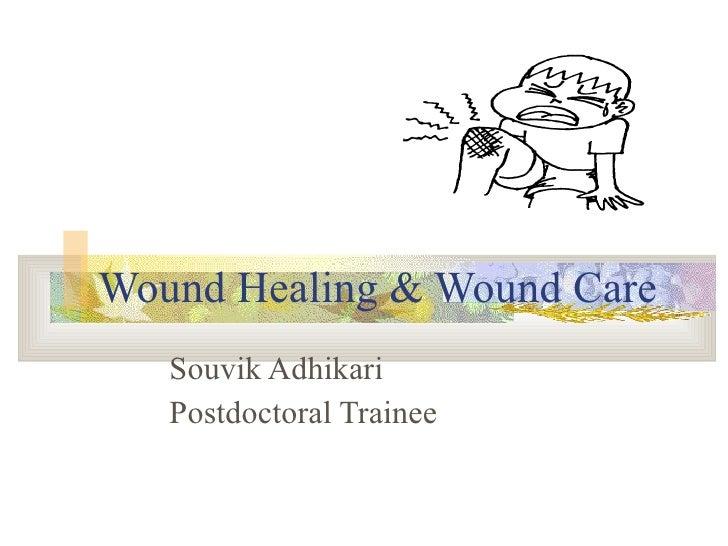 Wound Healing & Wound Care Souvik Adhikari Postdoctoral Trainee