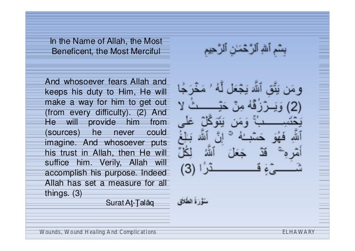 In the Name of Allah, the Most    Beneficent, the Most Merciful And whosoever fears Allah and keeps his duty to Him, He wi...