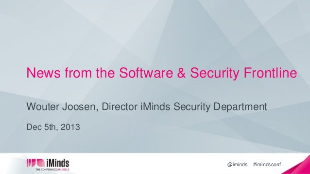 Wouter Joosen, iMinds Security Department, iMinds The Conference 2013