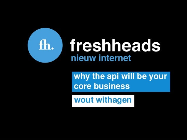 why the api will be yourcore businesswout withagen