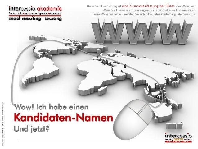 www.intercessio.de © 2013 1 WOW, ich habe einen Kandidaten!  Diese Veröffentlichung ist eine Zusammenfassung der Slides de...