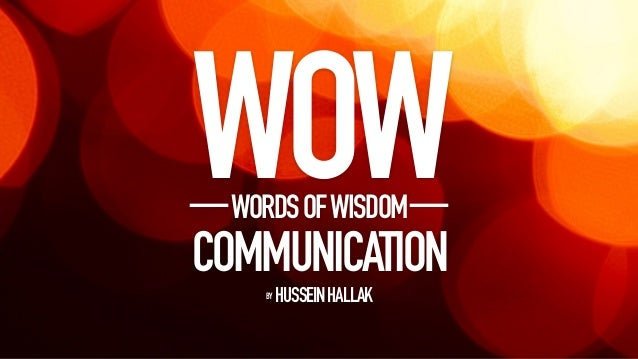 WOWWORDSOFWISDOM COMMUNICATION BY HUSSEINHALLAK