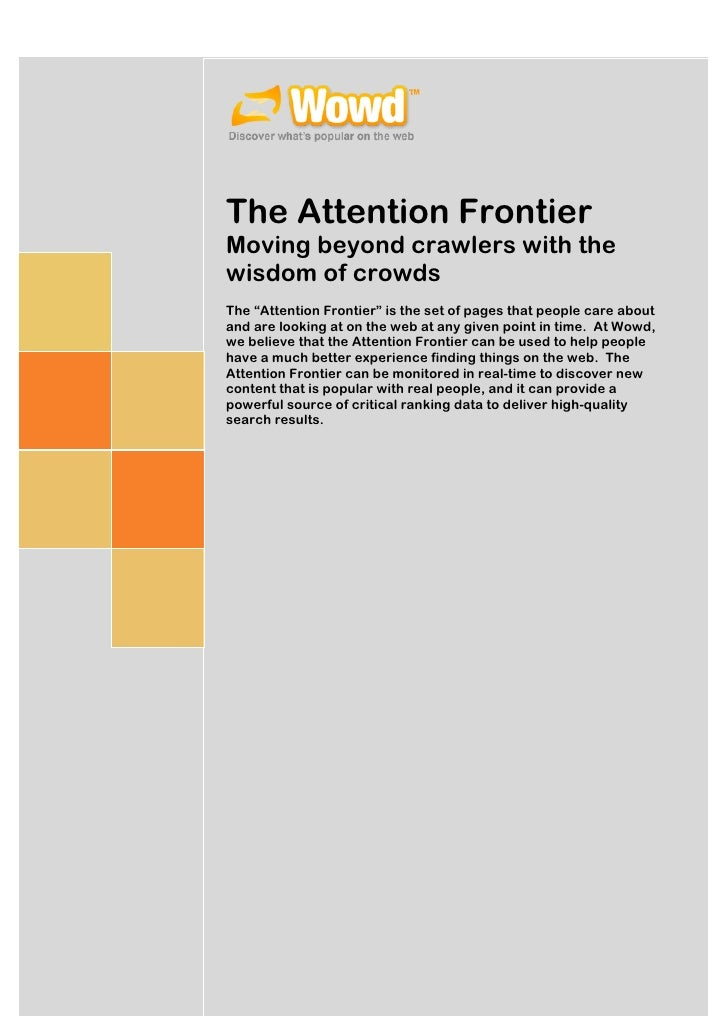 "The Attention Frontier Moving beyond crawlers with the wisdom of crowds The ""Attention Frontier"" is the set of pages that ..."
