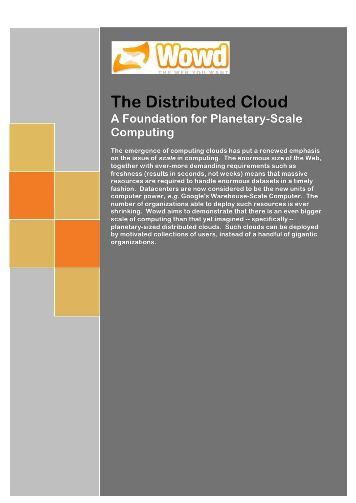The Distributed Cloud A Foundation for Planetary-Scale Computing The emergence of computing clouds has put a renewed empha...