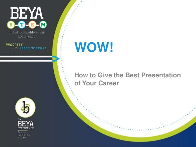 Wow! How to give the best Presentation of Your Career