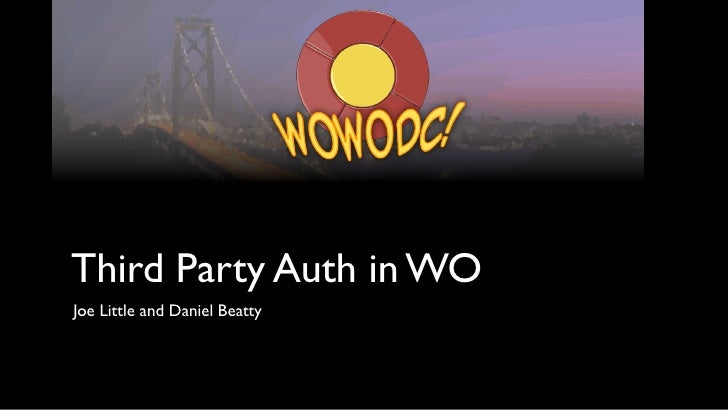 Third Party Auth in WOJoe Little and Daniel Beatty