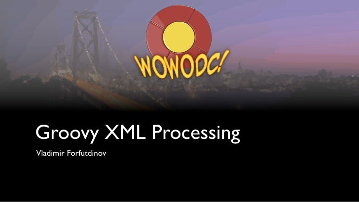 Groovy XML Processing with WebObjects