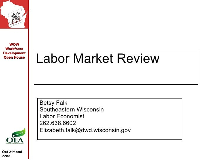 Labor Market Review Betsy Falk Southeastern Wisconsin  Labor Economist 262.638.6602 [email_address]