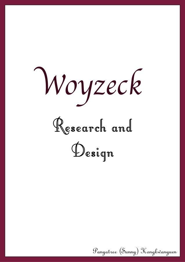 WoyzeckResearch and  Design      Panyatree (Sunny) Kongkwanyuen