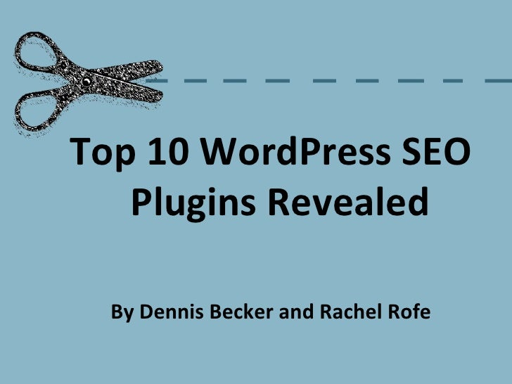 <ul><li>Top 10 WordPress SEO Plugins Revealed </li></ul><ul><li>By Dennis Becker and Rachel Rofe </li></ul>