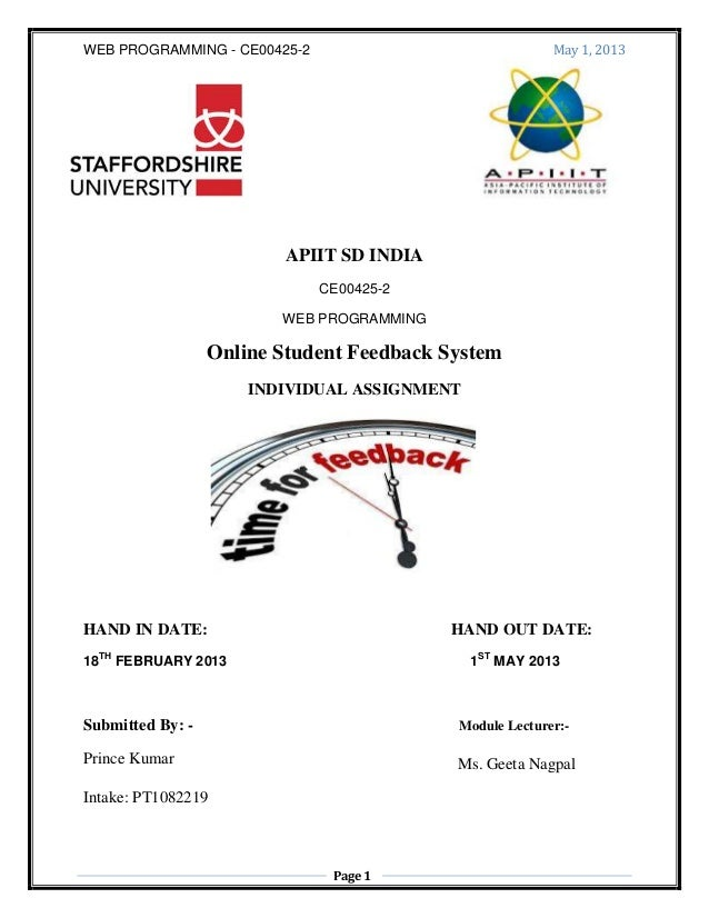 WEB PROGRAMMING - CE00425-2 May 1, 2013 Page 1 APIIT SD INDIA CE00425-2 WEB PROGRAMMING Online Student Feedback System IND...
