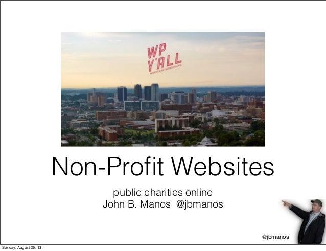 public charities online John B. Manos @jbmanos Non-Profit Websites @jbmanos Sunday, August 25, 13