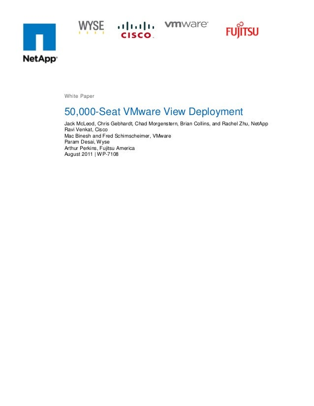 White Paper  50,000-Seat VMware View Deployment Jack McLeod, Chris Gebhardt, Chad Morgenstern, Brian Collins, and Rachel Z...