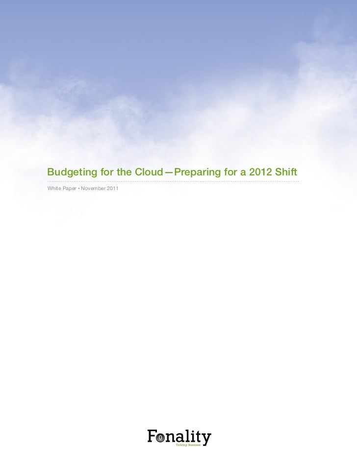 Budgeting for the Cloud—Preparing for a 2012 ShiftWhite Paper • November 2011