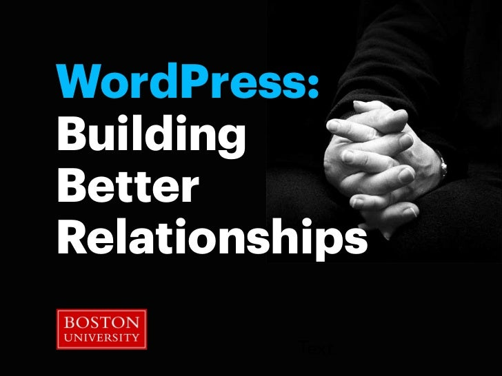 WordPress:BuildingBetterRelationships          Text