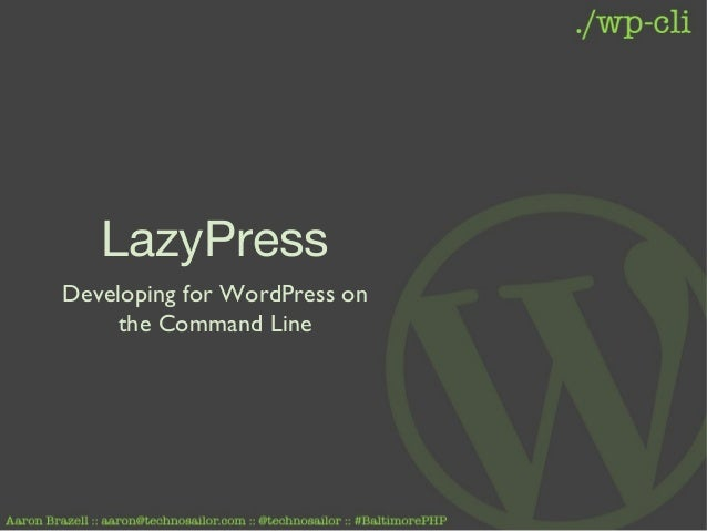 LazyPressDeveloping for WordPress onthe Command Line
