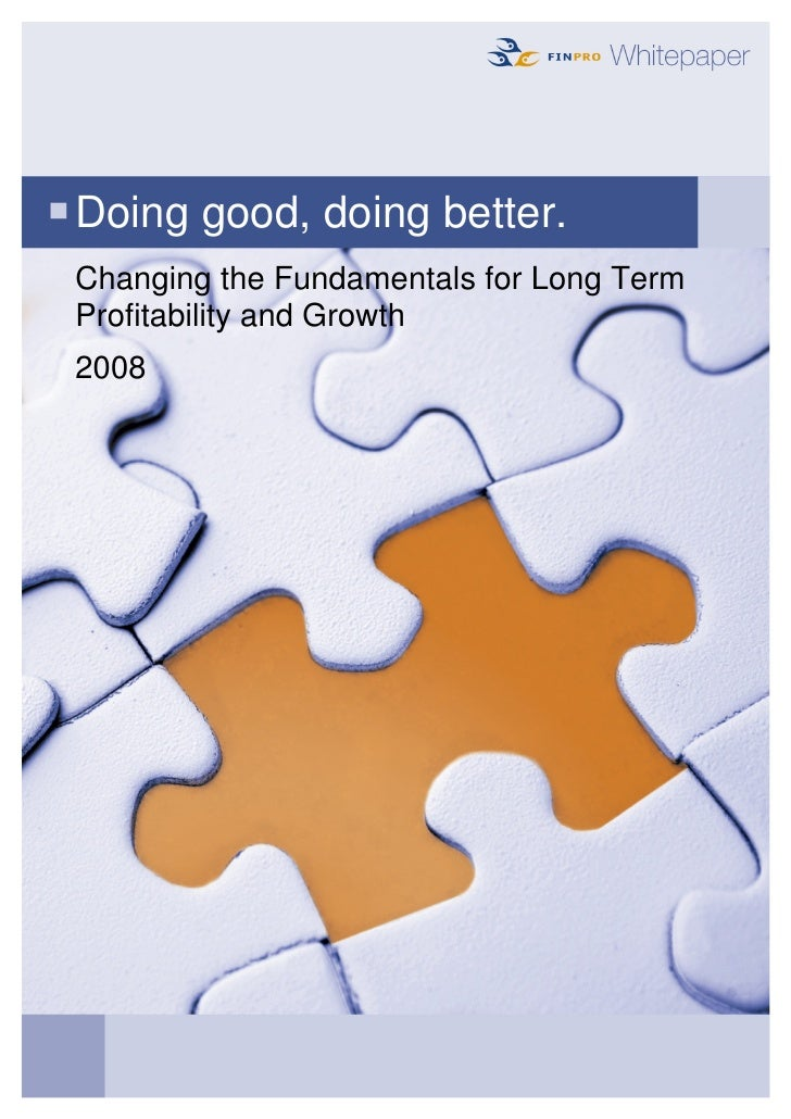 Doing good, doing better. Changing the Fundamentals for Long Term Profitability and Growth 2008