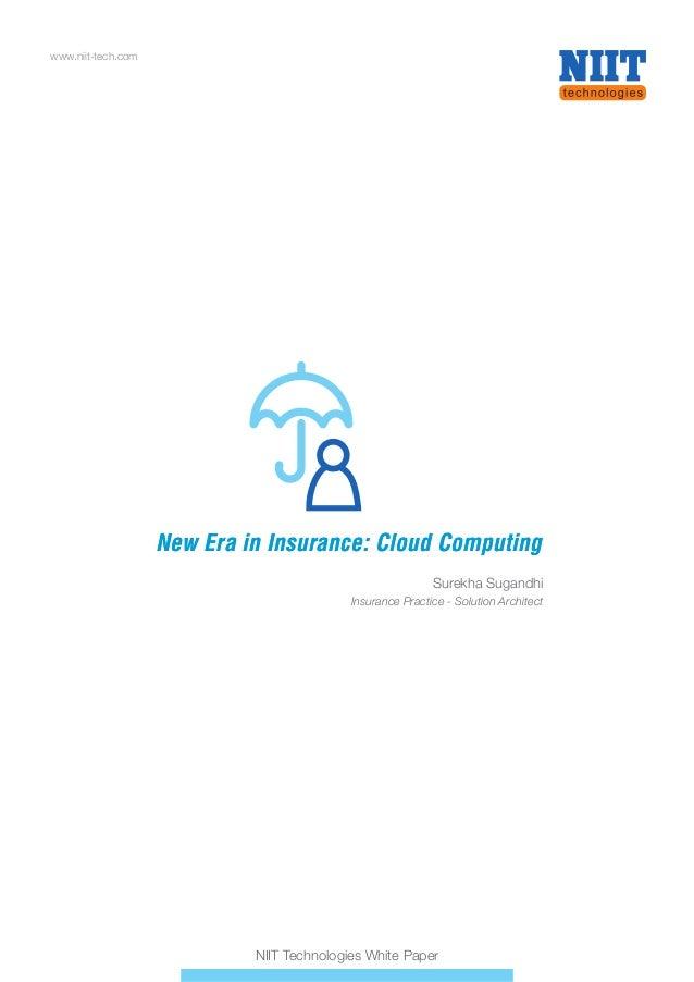 www.niit-tech.com NIIT Technologies White Paper New Era in Insurance: Cloud ComputingNew Era in Insurance: Cloud Computing...