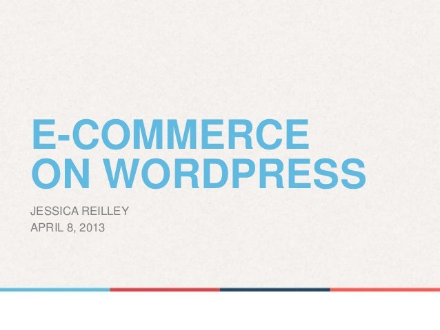 E-COMMERCEON WORDPRESSJESSICA REILLEYAPRIL 8, 2013