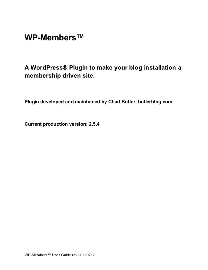 WP-Members™A WordPress® Plugin to make your blog installation amembership driven site.Plugin developed and maintained by C...