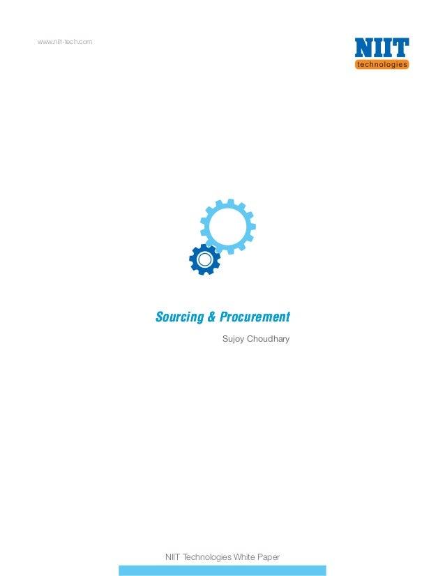 Sourcing & ProcurementSourcing & Procurement www.niit-tech.com Sujoy Choudhary NIIT Technologies White Paper
