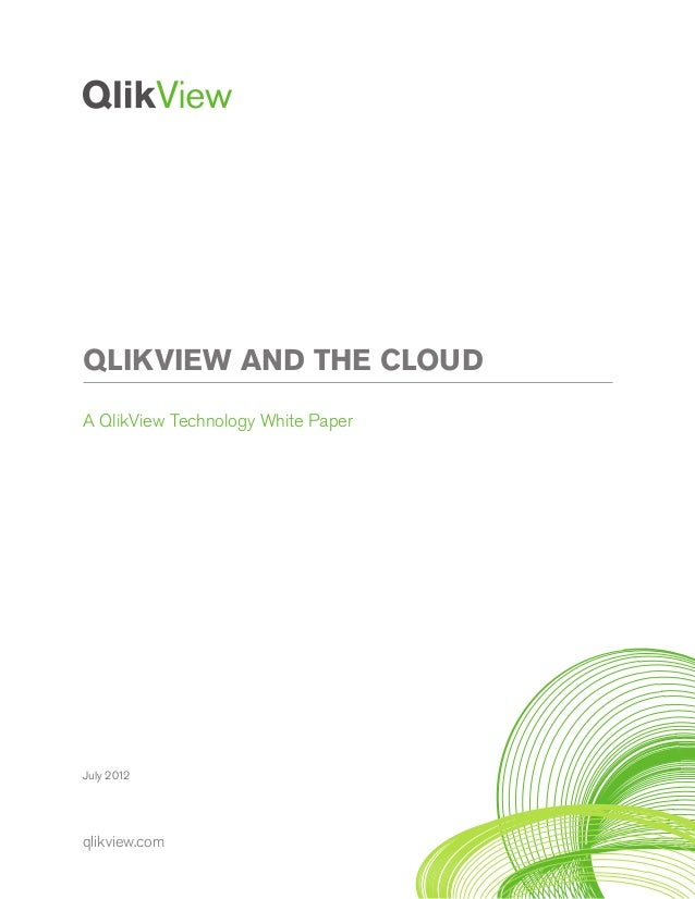 QLIKVIEW AND THE CLOUD A QlikView Technology White Paper  July 2012  qlikview.com