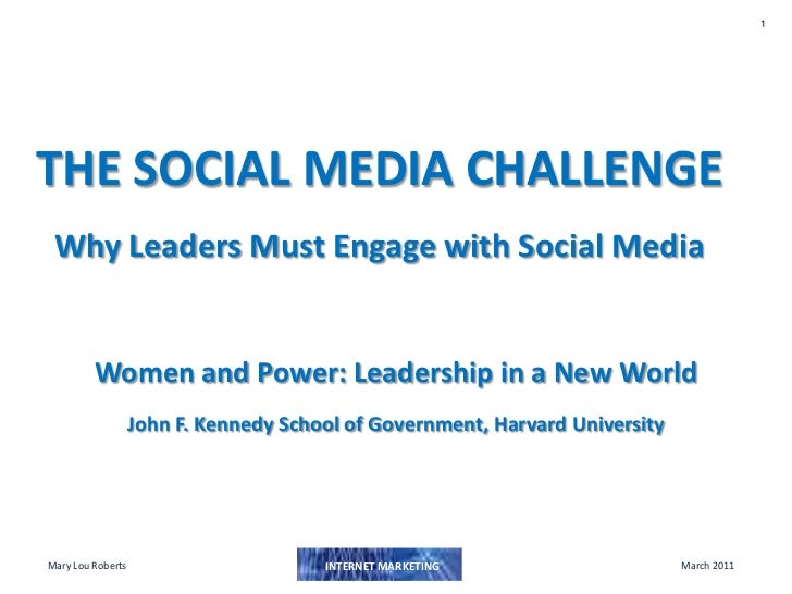 THE SOCIAL MEDIA CHALLENGEWhy Leaders Must Engage with Social Media<br />Women and Power: Leadership in a New World <br />...