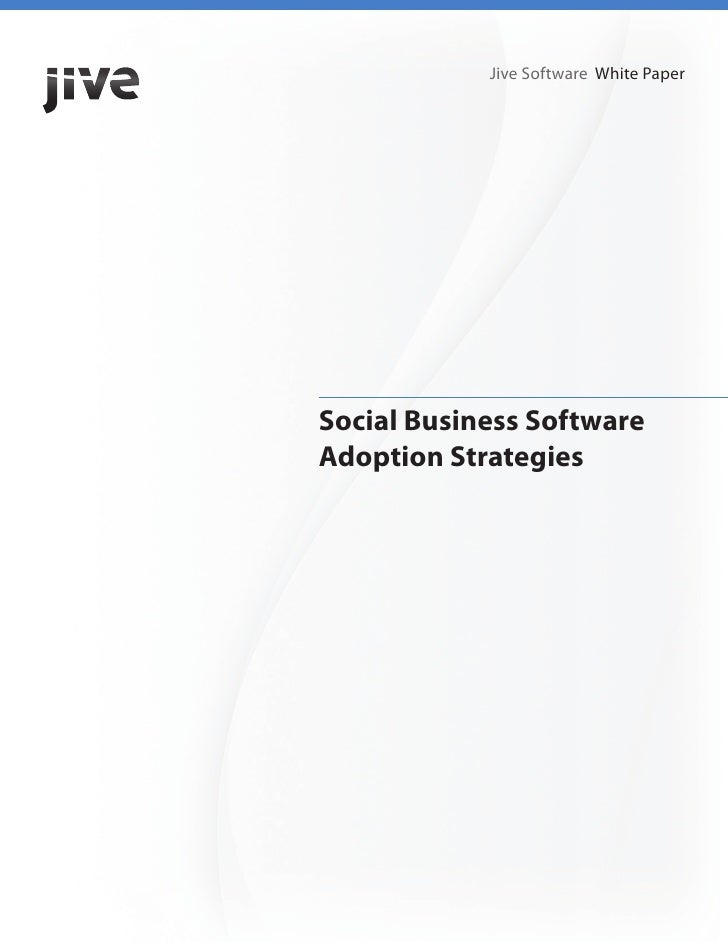 Jive Software White Paper     Social Business Software Adoption Strategies
