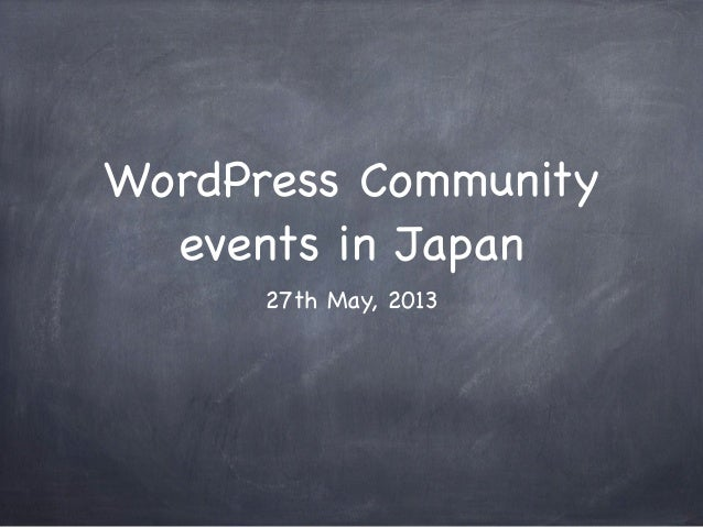 WordPress Communityevents in Japan27th May, 2013