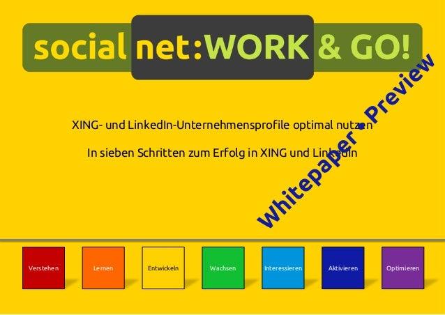 XING- und LinkedIn-Unternehmensprofile optimal nutzen In sieben Schritten zum Erfolg in XING und LinkedIn Verstehen Lernen...