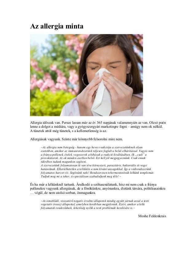 Az allergia minta Allergia időszak van. Persze lassan már az év 365 napjának valamennyién az van. Olcsó poén lenne a dolgo...