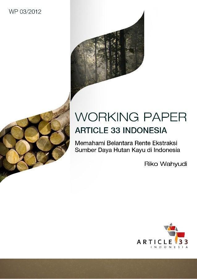 WP 03/2012             WORKING PAPER             ARTICLE 33 INDONESIA             Memahami Belantara Rente Ekstraksi      ...