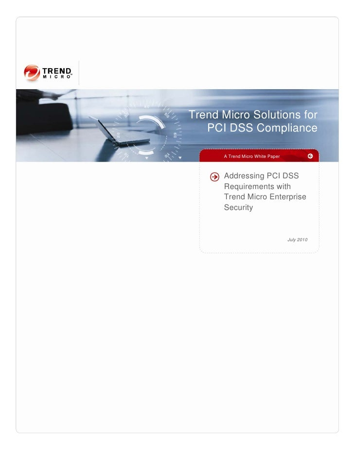 Trend Micro Solutions for    PCI DSS Compliance        A Trend Micro White Paper          Addressing PCI DSS       Require...