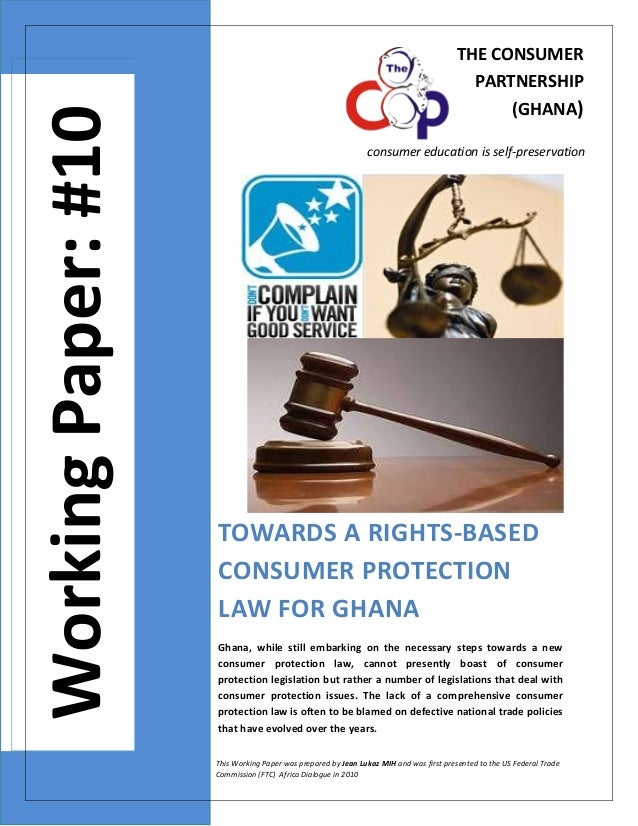 THE CONSUMER  PARTNERSHIP      Working Paper: #10     (GHANA)     consumer education is self‐preservation           TOWARD...