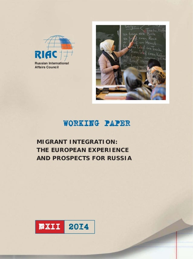 Migrant Integration: The European Experience and Prospects for Russia