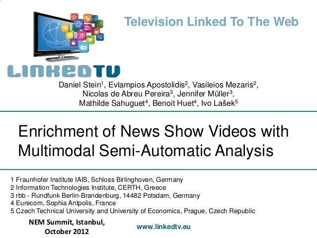 Television Linked To The Web               Daniel Stein1, Evlampios Apostolidis2, Vasileios Mezaris2,                     ...